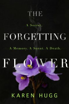 The Forgetting Flower Book, Karen Hugg, http://www.karenhugg.com #books #literarythrillers #bookssetinParis #Paris #fiction #crimefiction #novels