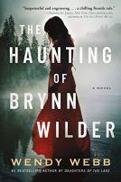 The Haunting of Brynn Wilder, Wendy Webb Reveals Secret Spirits in a Dangerous Lake, Karen Hugg, https://karenhugg.com/2020/11/03/wendy-webb #WendyWebb #TheBigThrill #northerngothic #Minnesota #authors #books #fiction