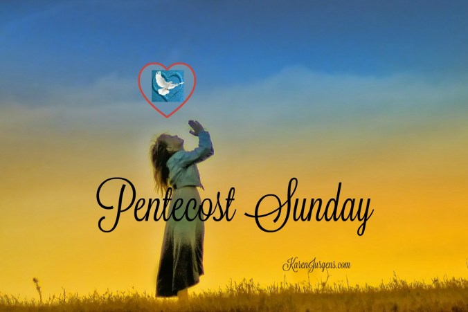 Pentecost Sunday by Karen Jurgens