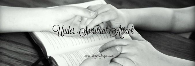 Under Spiritual Attack by Karen Jurgens