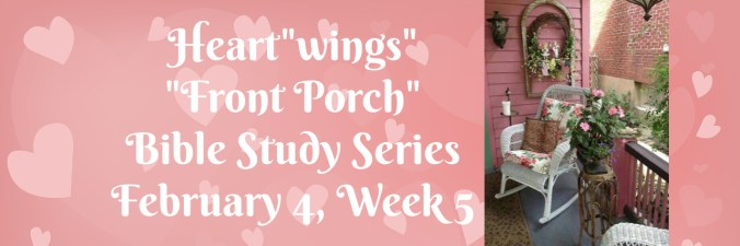 "Heart""wings"" Front Porch Bible Study Series by Karen Jurgens"