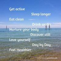 How do you want to feel?  Healthy.