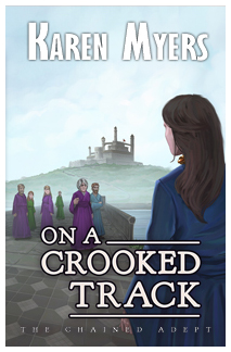 Image of On a Crooked Track, book 4 of The Chained Adept fantasy series by Karen Myers