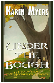 Image of Under the Bough, a short story from The Hounds of Annwn fantasy series by Karen Myers