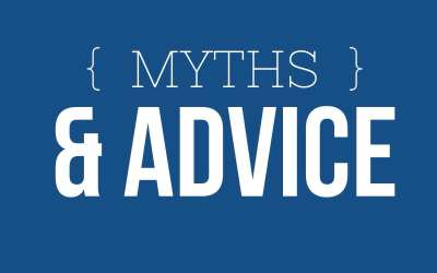 3 Myths & 3 Pieces of Advice