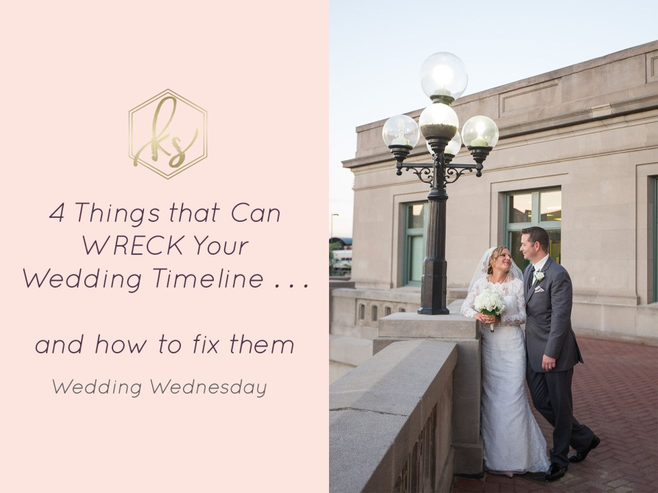 4 Things that Can Wreck Your Wedding Day Timeline