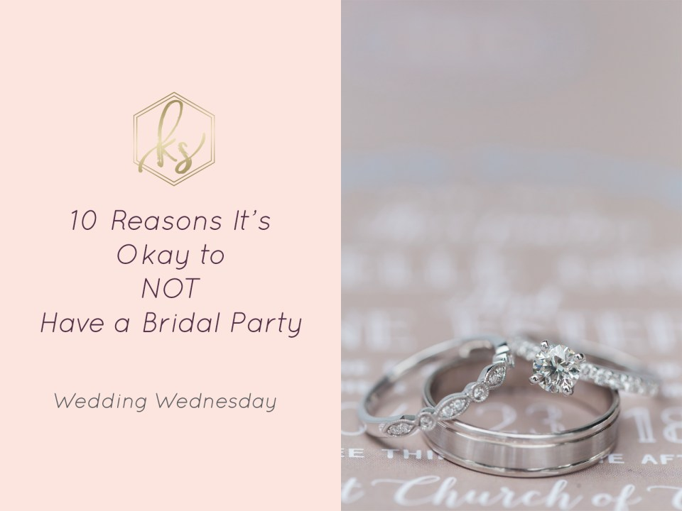 10 Reasons it's Okay to Not Have a Bridal Party by Karen Shoufler Photography