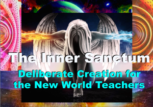 Deliberate Creation for the new world teachers