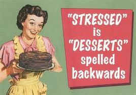 Stressed is Desserts spelled backwards