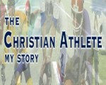 The Christian Athlete: My Story