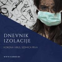 Dnevnik izolacije: Korona virus, sedmica prva
