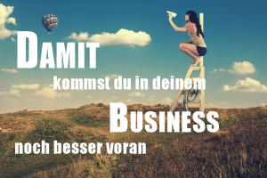 Damit kommst du in deinem Business noch schneller voran