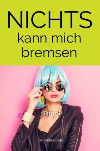 Karin Wess, erfolgreich werden,Nichts kann dich bremsen,Reach your Goals, Inspiration, Business Motivation
