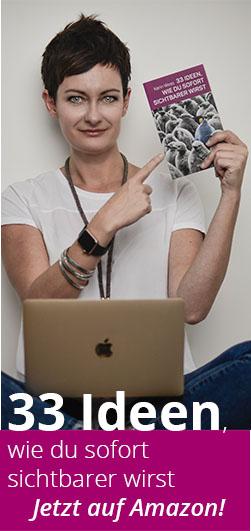 33 Ideen - wie du sofort sichtbarer wirst - Das neue Buch von Karin Wess