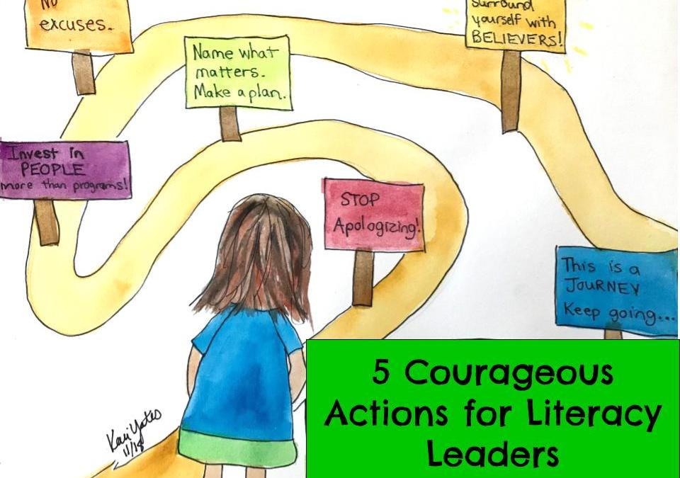 5 Courageous and Crucial Actions for Literacy Leaders