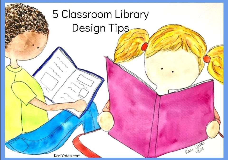 5 Classroom Library Design Tips