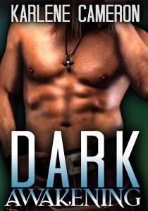 Dark Awakening, the first novel in the Dark World trilogy. By author, Karlene Cameron
