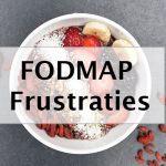 FODMAP Frustraties