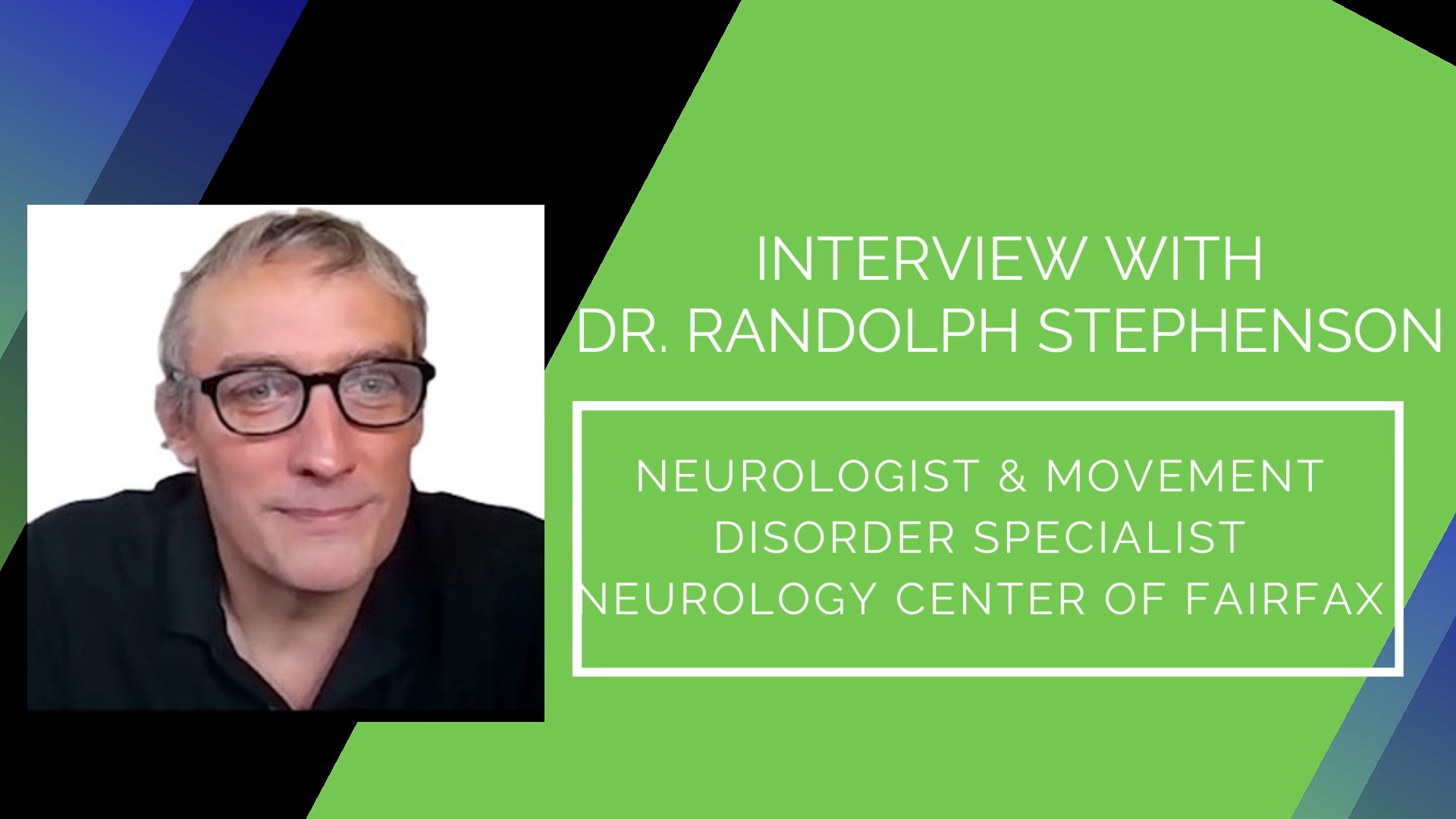 Talking with my Neurologist, Dr. Randolph Stephenson! It's so much more than Parkinson's disease!