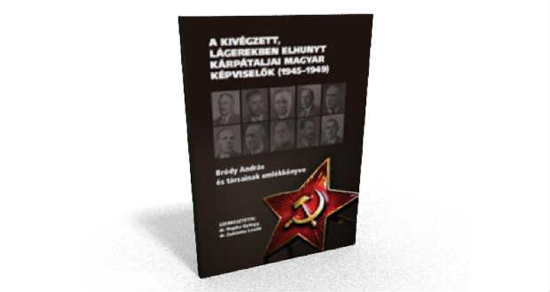 Könyvajánló: A kivégzett, lágerekben elhunyt kárpátaljai magyar képviselők