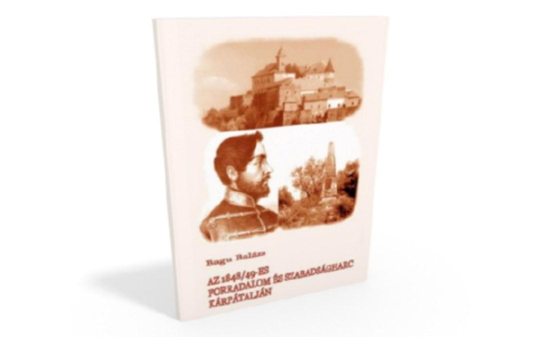 Könyvajánló: Az 1848/49-es forradalom és szabadságharc Kárpátalján