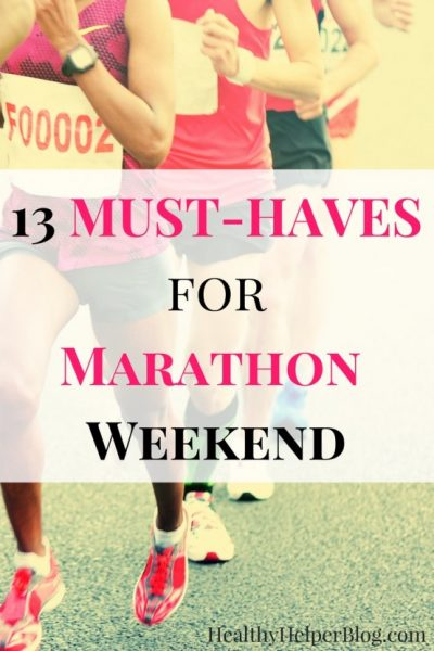 13-must-haves-for-marathon-weekend-healthier-helper