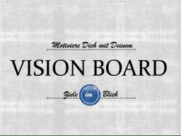 Vision Board © Sylvia NiCKEL