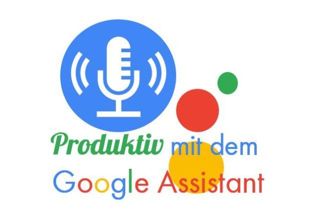 Produktiv mit dem Google Assistant © Sylvia NiCKEL