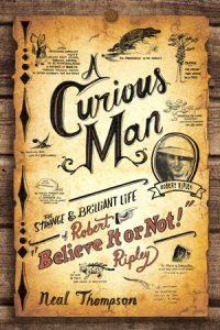 http://www.amazon.com/Curious-Man-Strange-Brilliant-Believe/dp/0770436226