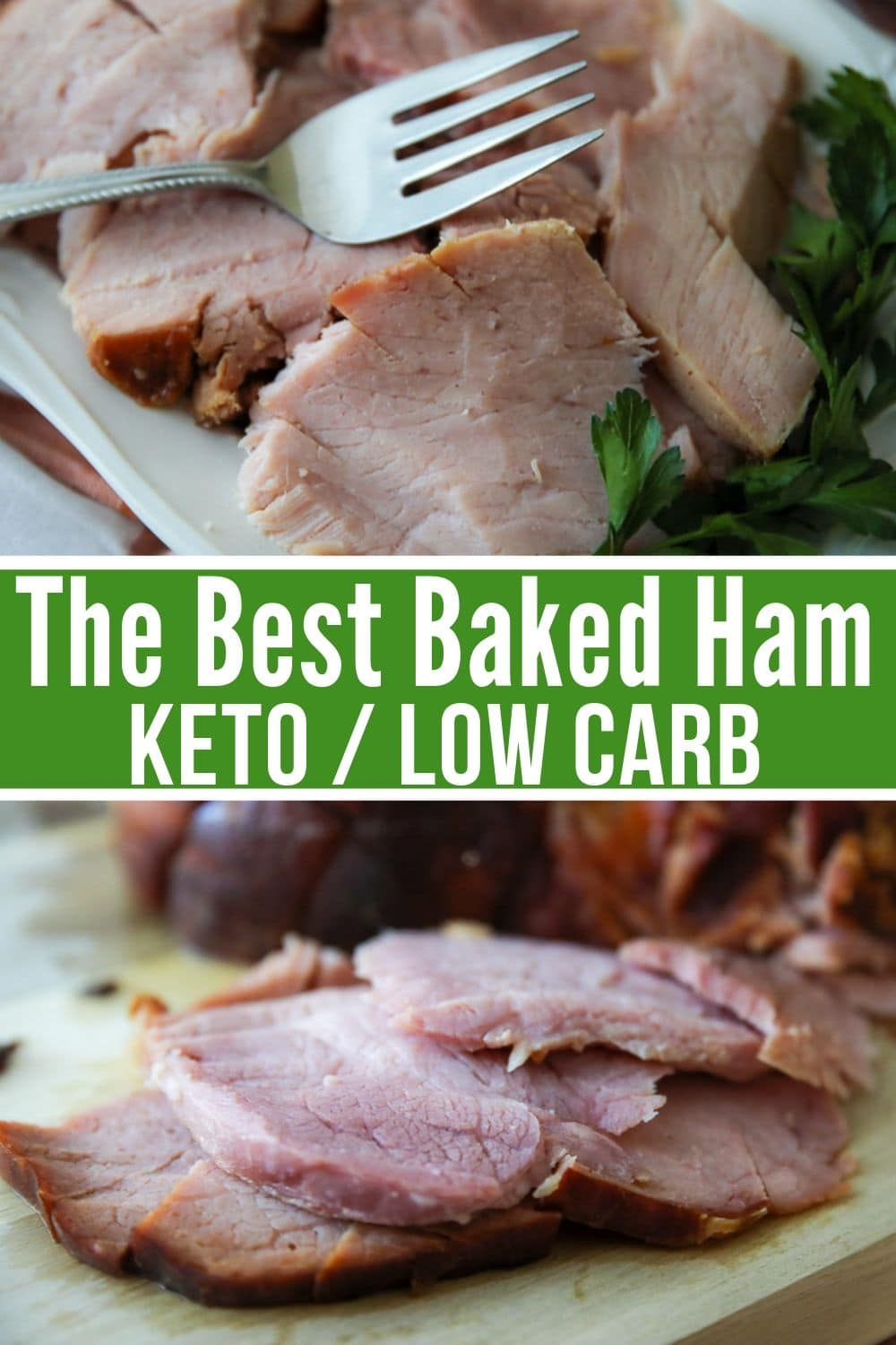 baked ham keto friendly collage plated on a serving platter and sliced on a cutting board