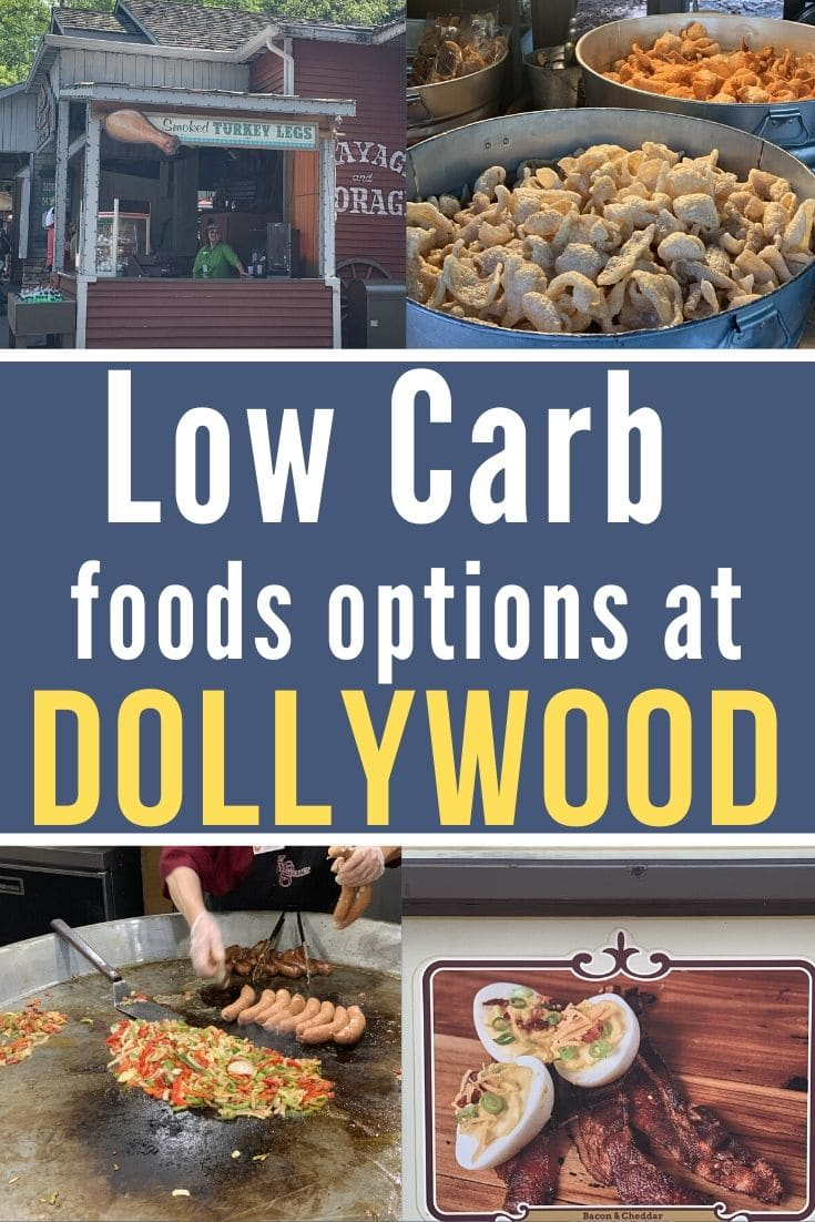 Low Carb Food options at Dollywood collage with pics of pork rinds sausages, and turkey leg restaurant