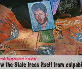 Enforced Disappearances in Kashmir: How the State frees itself from culpability