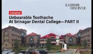 Unbearable Toothache at Srinagar Dental College—PART II