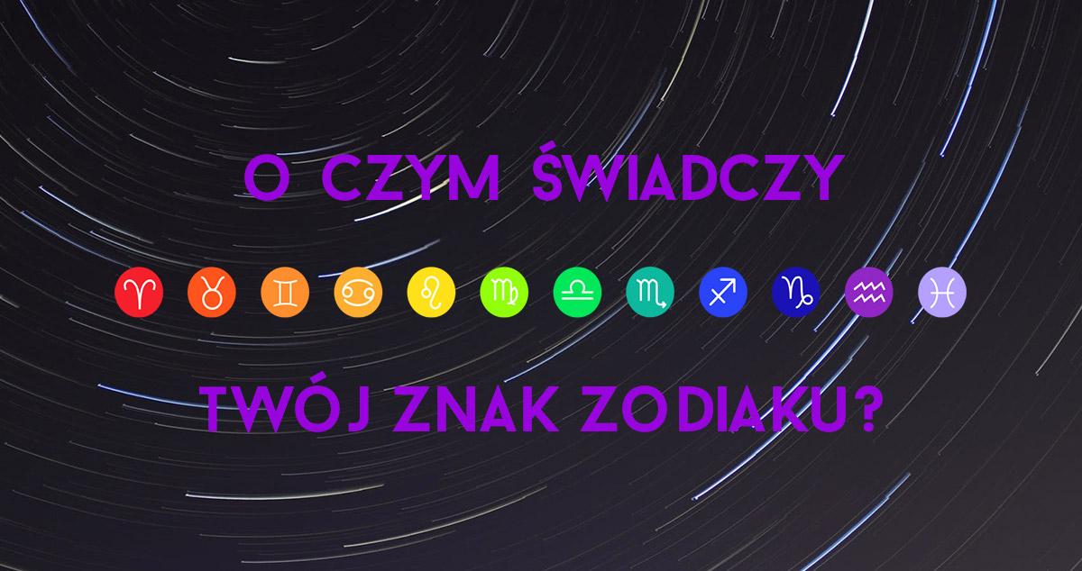 Read more about the article O czym świadczy twój znak zodiaku?