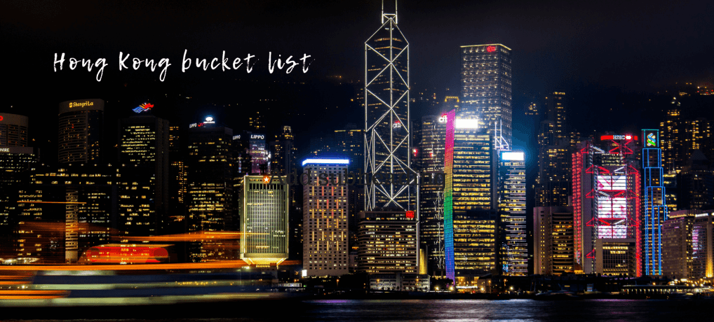 Awesome Hong Kong bucket list itinerary