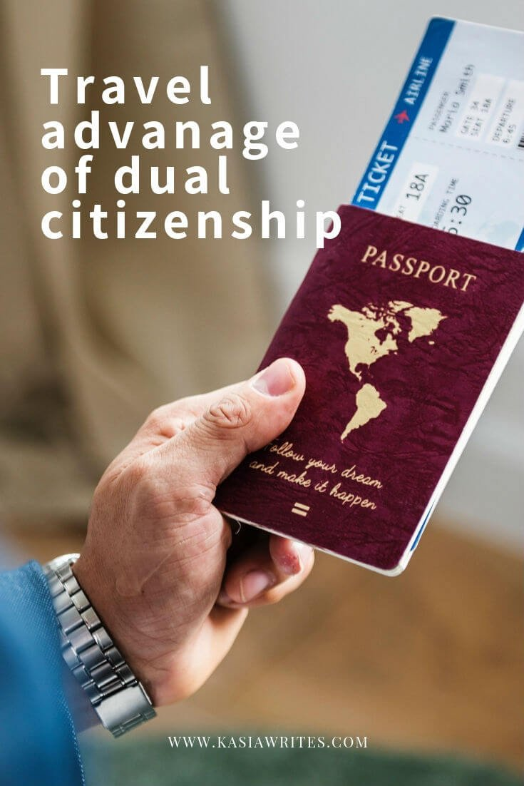 Passport advantage and benefits of dual citizenship | kasiawrites