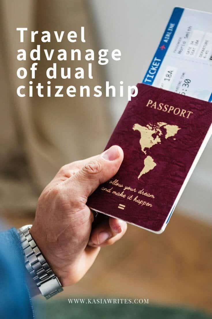 Passport advantage and benefits of dual citizenship   kasiawrites cultural travel
