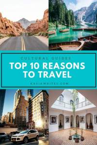 top 10 reasons to travel