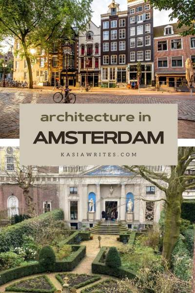 2 great reasons for visiting Amsterdam: museums and architecture | kasiawrites