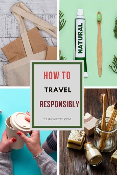 Why responsible travel is good for you and the planet | kasiawrites