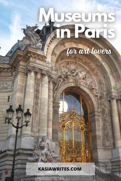 10 Best Paris museums for art lovers | kasiawrites cultural travel