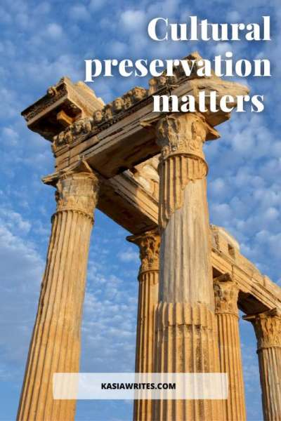 Why is cultural preservation important yet overlooked? | kasiawrites cultural travel