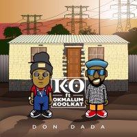 Lyrics: KO - Don Dada Lyrics Ft OkMalumKoolKat - Kasi Lyrics