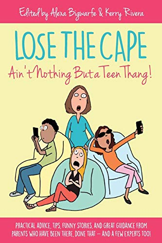 Lose the Cape: Ain't Nothing But a Teen Thang (Volume 3)