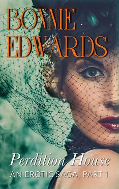 Story Sample: Perdition House Part 1 An Erotic Saga by Bonnie Edwards