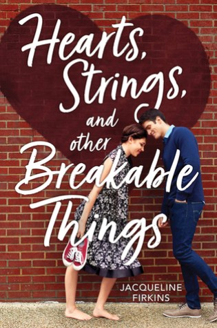 ARC Review: Hearts, Strings and Other Breakable Things by Jacqueline Firkins