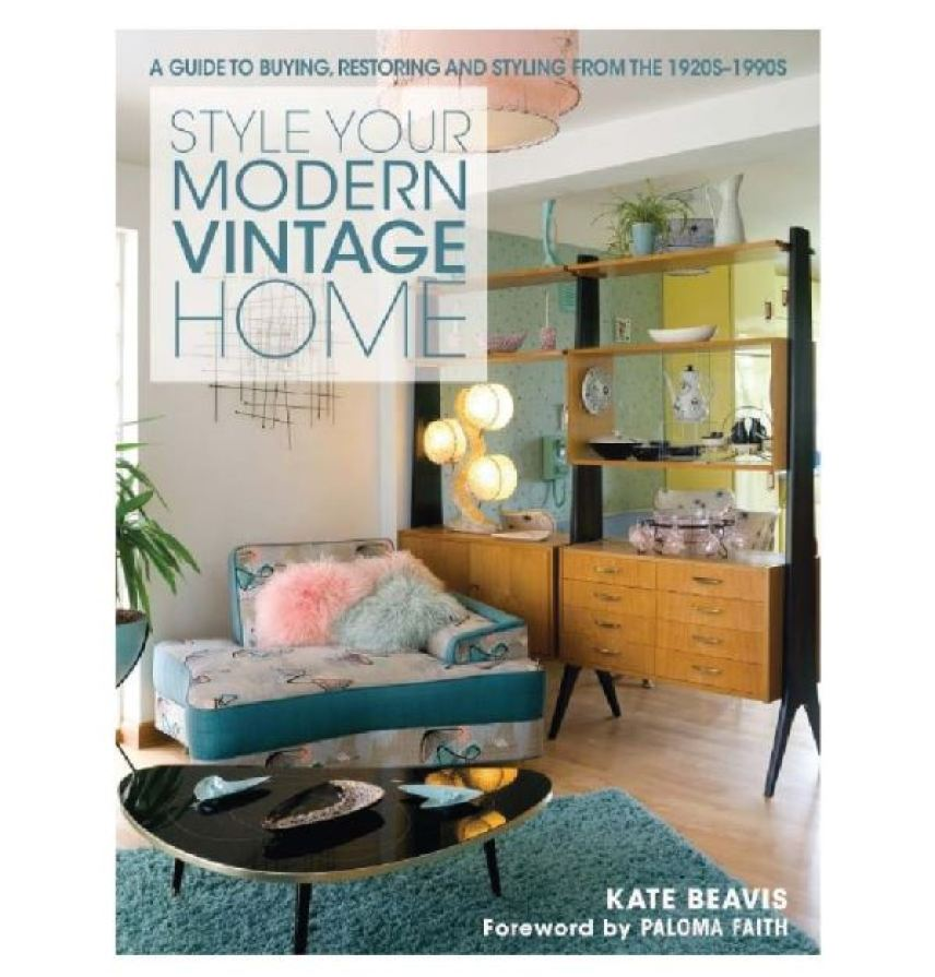Style Your Modern Vintage Home by Kate Beavis from Your Vintage Life