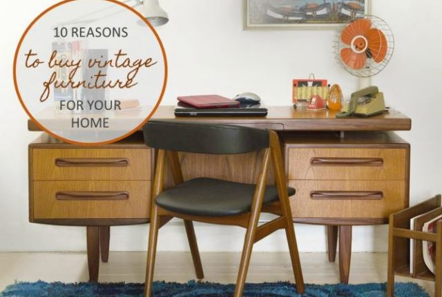 10 reasons to buy vintage furniture for your home