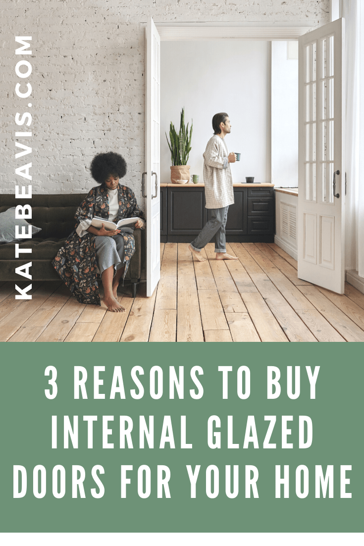 3 Reasons to Buy Internal Glazed Doors For Your Home