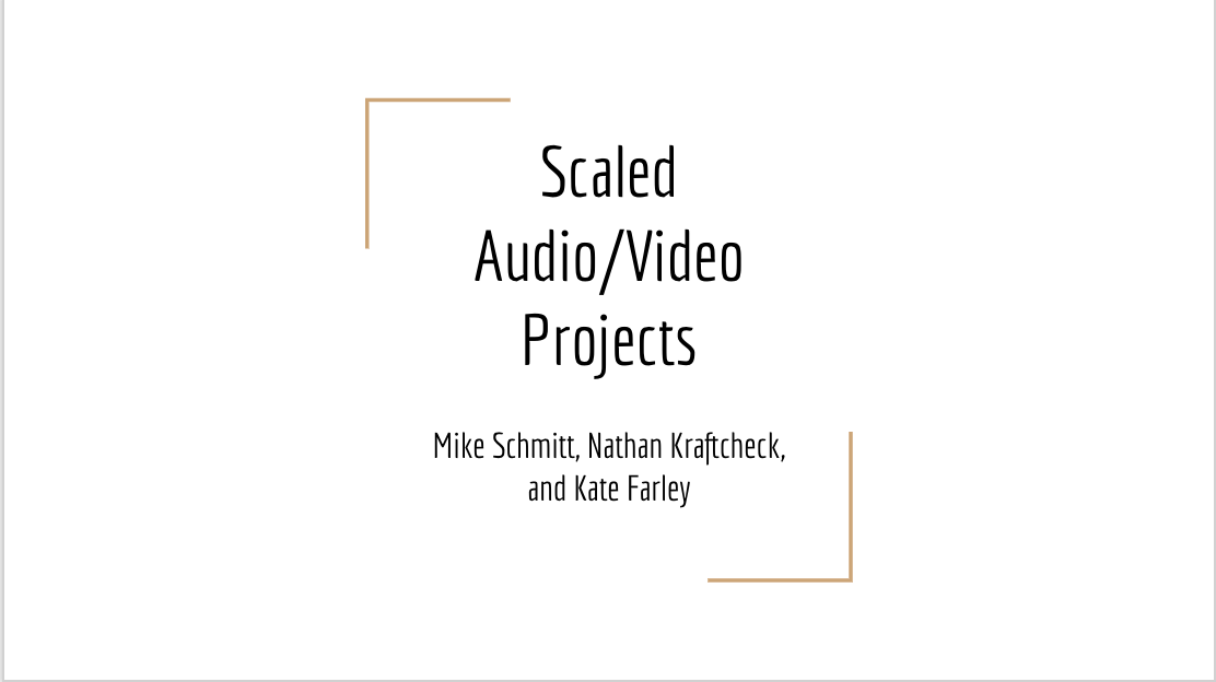 Scaled Audio/Video Projects